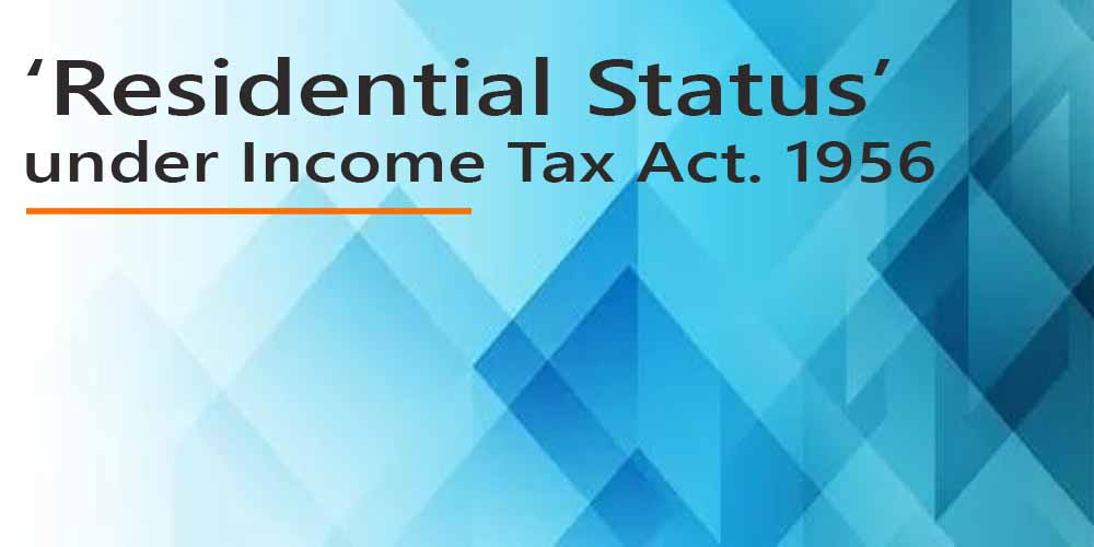 'Residential Status' under Income Tax Act. 1956