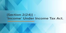 [Section 2(24)] - 'Income' Under Income Tax Act.– Concept & Definition