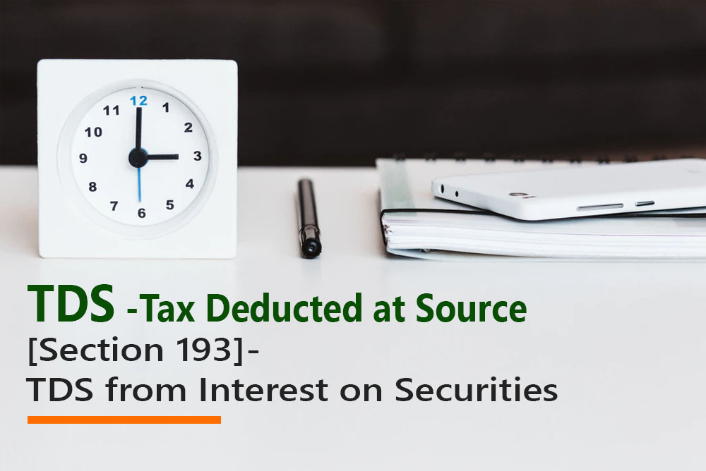 [Section 193]- TDS from Interest on Securities