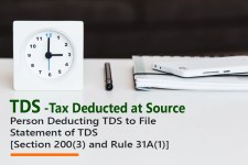 Person Deducting TDS to File Statement of TDS [Section 200(3) and Rule 31A(1)]