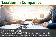 [Section 115JB(1)]- Provisions of MAT (Minimum Alternate Tax) for payment of Tax by Certain Companies