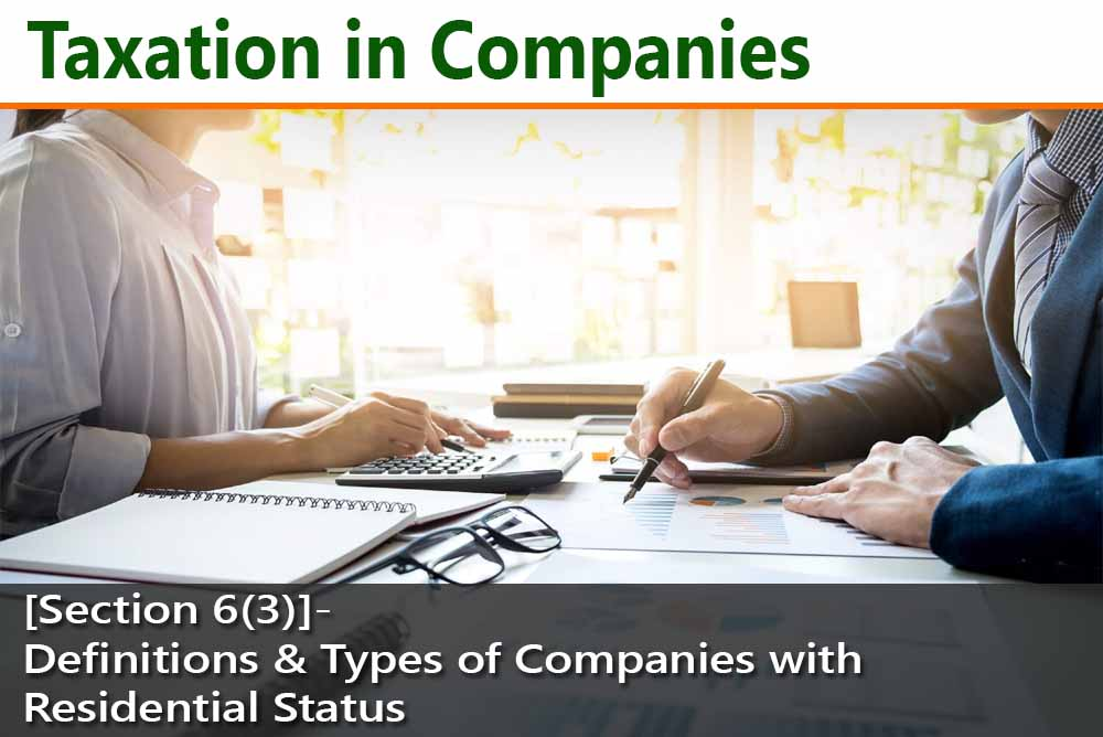 [Section 6(3)]- Definitions & Types of Companies with Residential Status
