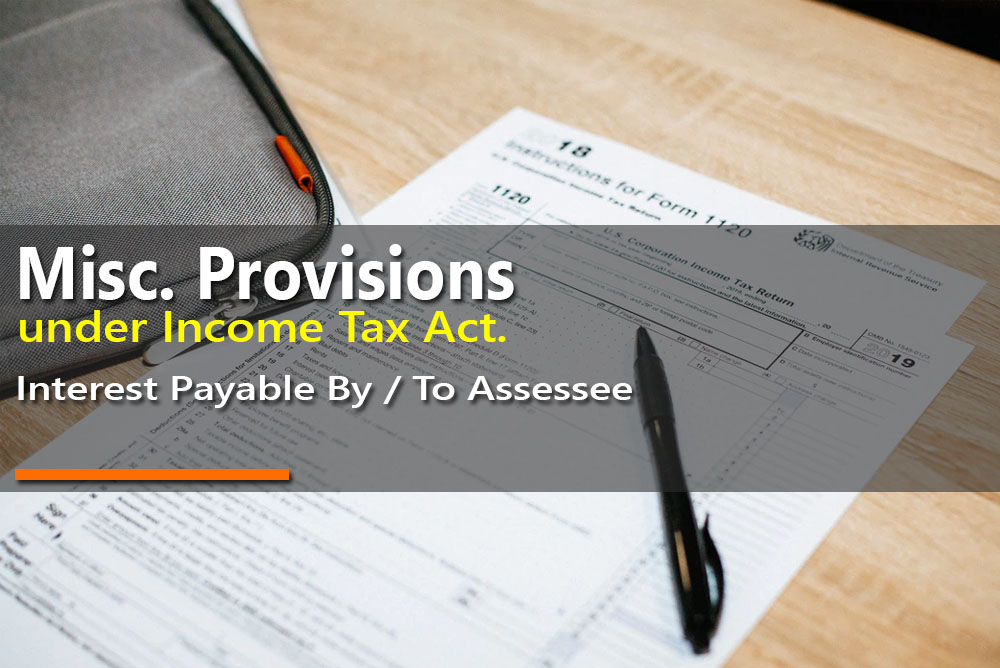 Interest Payable By / To Assessee under Income Tax Act