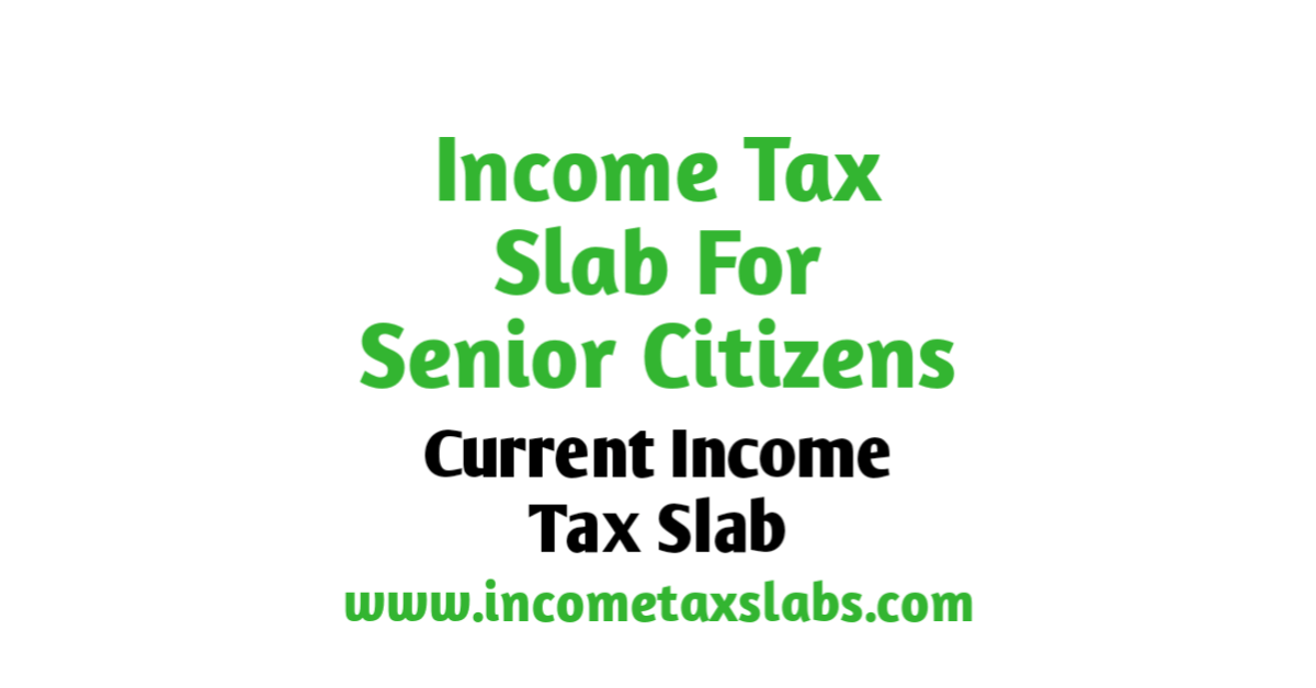Current income tax slab for senior citizens