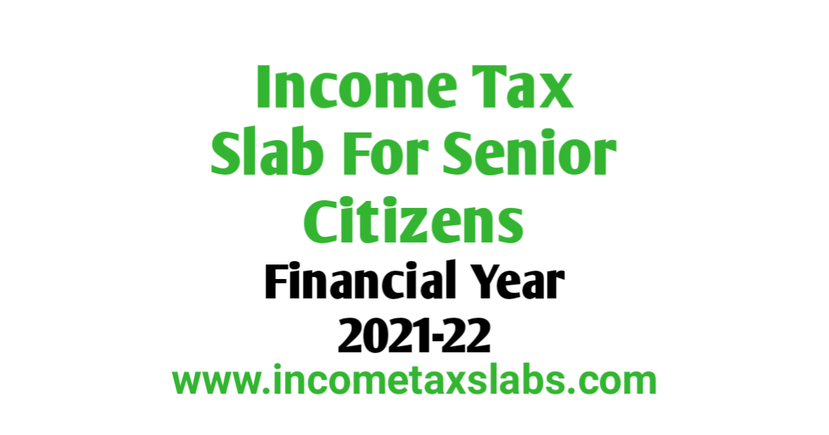Income Tax Slab For Senior Citizen For FY 2021-22