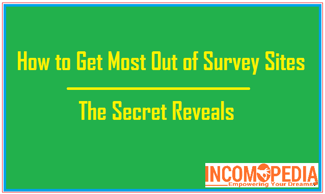 get most out of survey sites