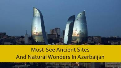 Photo of Must-See Ancient Sites And Natural Wonders In Azerbaijan
