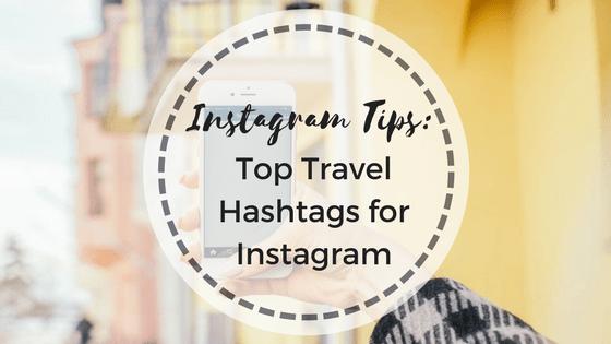 Instagram Tips: Top Travel Hashtags for Instagram