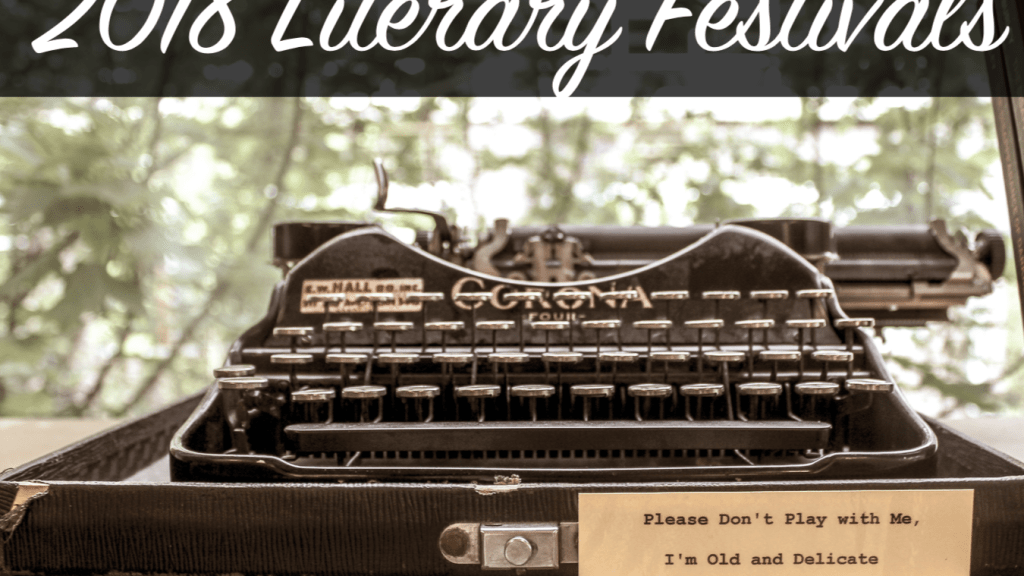 Here are some great literary festivals remaining in 2018.