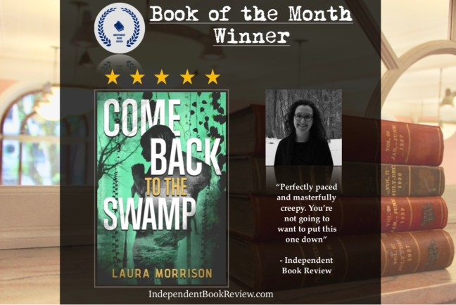This is the book of the month announcement for Laura Morrison's Come Back to the Swamp.