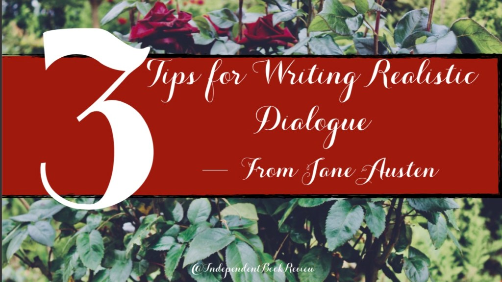 3 Tips for Writing Realistic Dialogue--From Jane Austen.