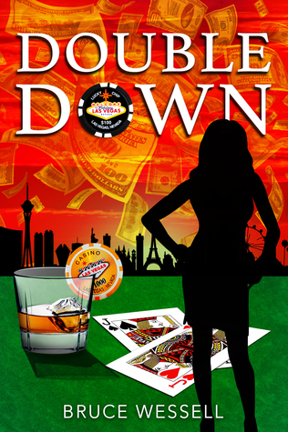 Double Down is a humor fiction novel by indie author Bruce Wessell. This is the book cover.