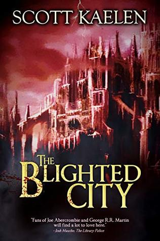 This is the cover photograph of The Blighted City by Scott Kaelen, as reviewed by Independent Book Review.