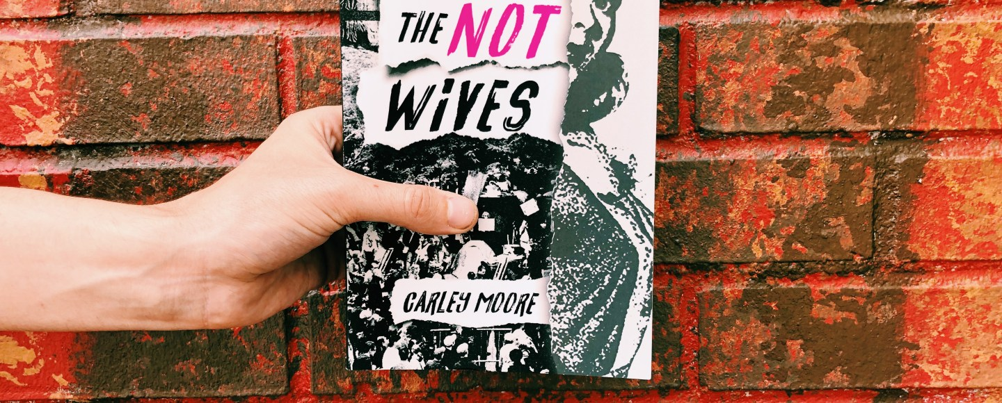 This is an original photo by Independent Book Review for the paperback of The Not Wives by Carley Moore and Feminist Press.