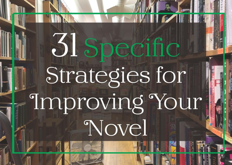This is a picture of 31 specific strategies for improving your novel that is placed within a blog post about how to make an audiobook.