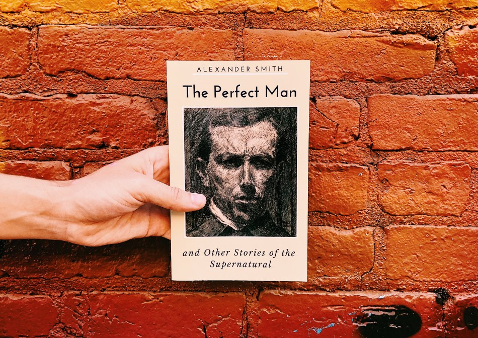 This is an Independent Book Review original photo of the paperback copy of The Perfect Man and Other Stories of the Supernatural by Alexander Smith.