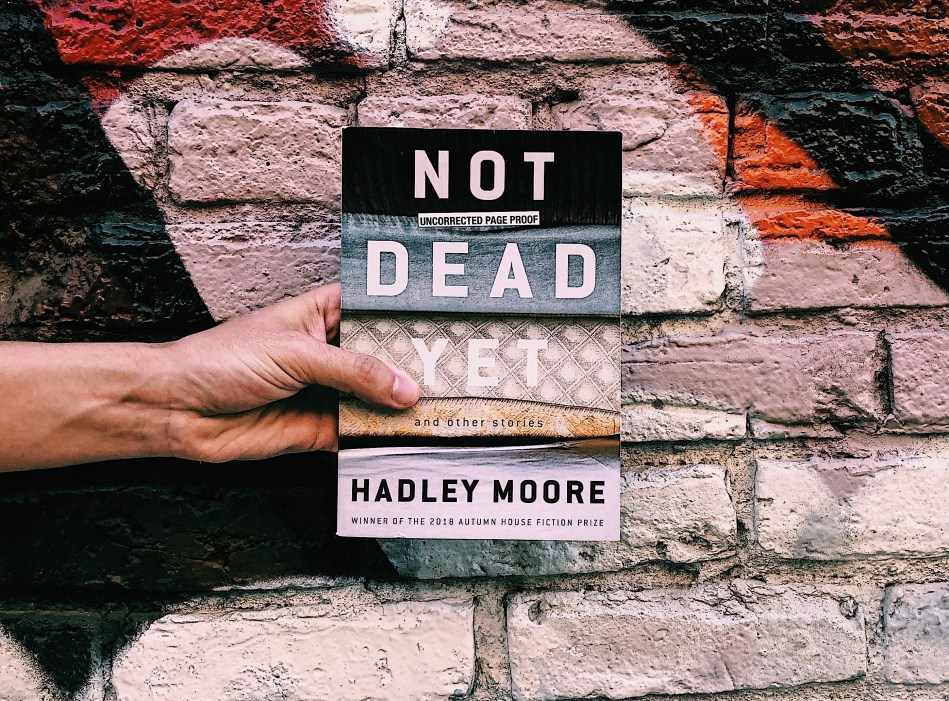 This is an Independent Book Review original photo of the paperback copy of Not Dead Yet by Hadley Moore