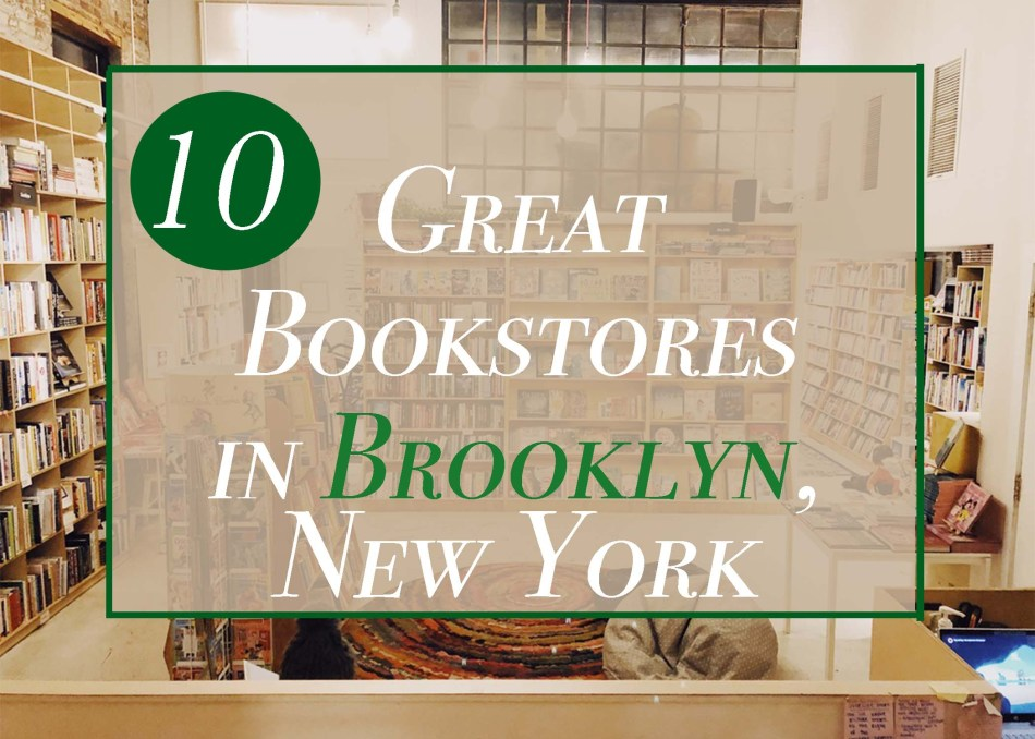 "This is the featured image of an Independent Book Review original blog post called ""10 Great Bookstores in Brooklyn, New York."""
