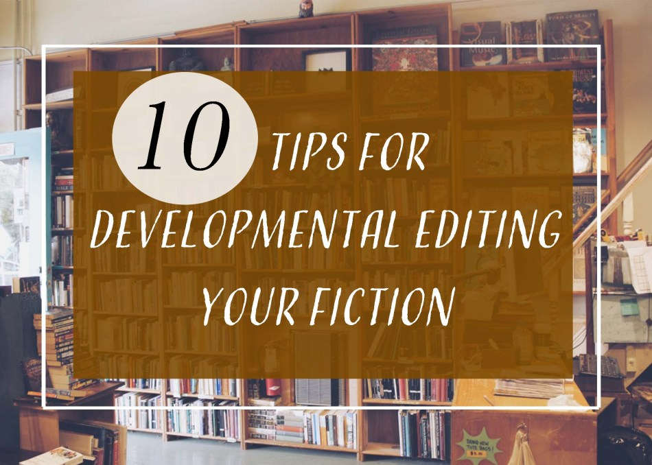 This is the featured photo of 10 tips for developmental editing your fiction by joe walters for Independent Book Review