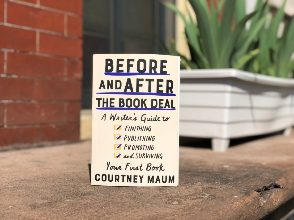 This is a paperback photo of Before and After the Book Deal by Courtney Maum, as taken by Independent Book Review