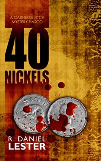 This is the book cover for 40 Nickels by R. Daniel Lester