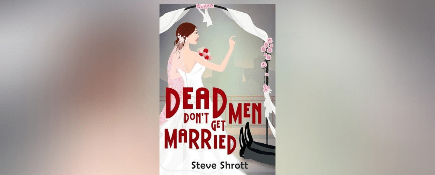 This is the featured photo for Dead Men Don't Get Married by Steve Shrott