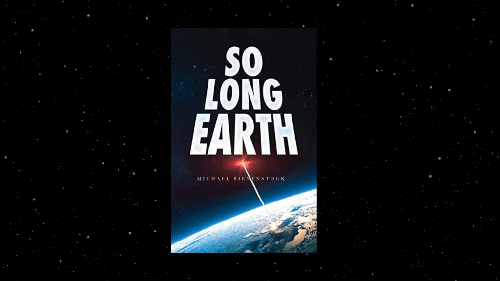 This is the featured image for So Long Earth by Michael Bienenstock