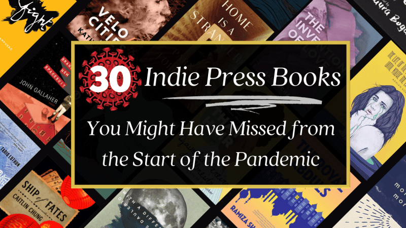 Indie Press Books from the Start of the Pandemic