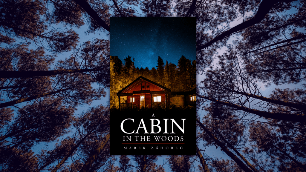 A Cabin in the Woods by Mark Zahorec book review