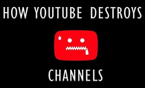 How YouTube Destroys Channels