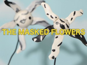 The Masked Flowers