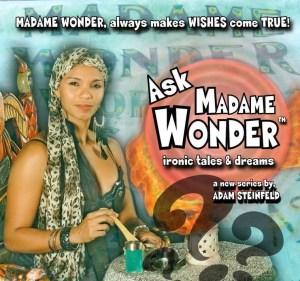 Ask Madame Wonder