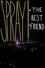 Spray!: The Best Friend