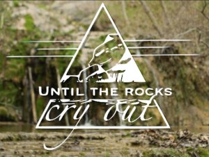 Until Rocks Cry Out