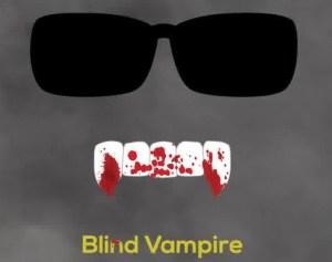 Blind Vampire