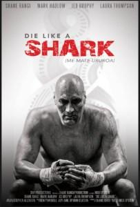 Die Like A Shark (Me Mate Ururoa)