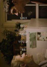 Like You Said You'd Be
