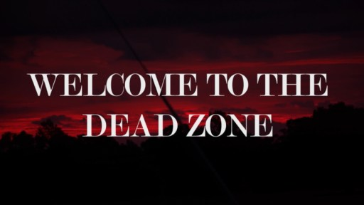Welcome To The Deadzone