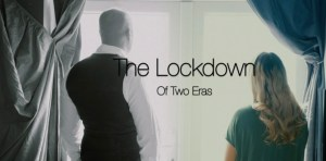 The Lockdown Of Two Eras