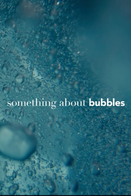 Something About Bubbles