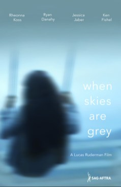 When Skies are Grey