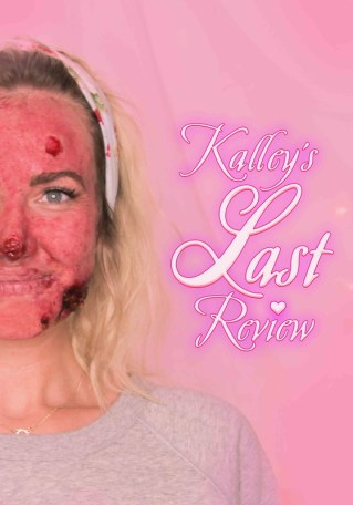 Kalley's Last Review