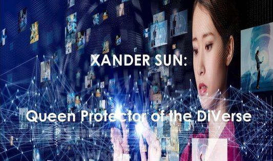 Xander Sun: Queen Protector Of The Diverse
