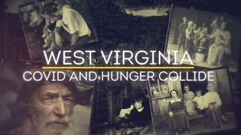 West Virginia - Covid and Hunger Collide