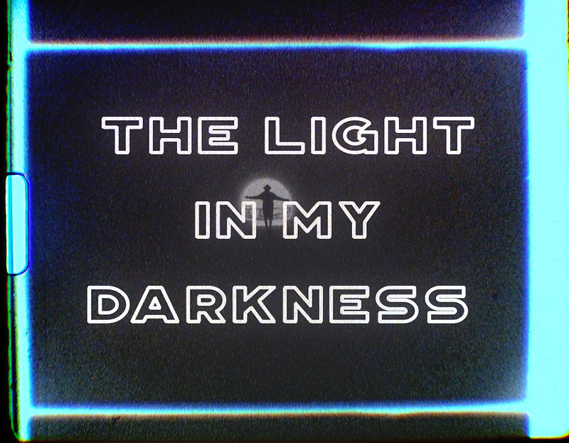The Light In My Darkness