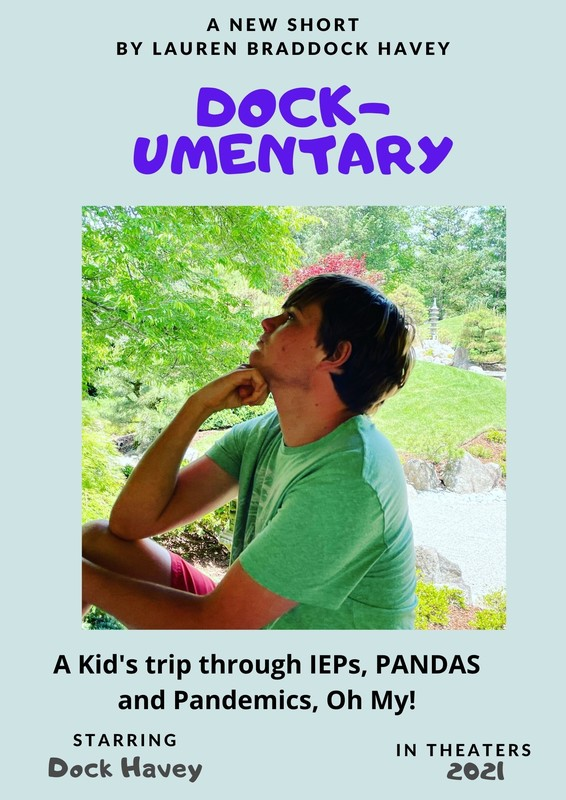 DOCK-umentary, A Kid's Trip Through IEPs, PANDAS and Pandemics, Oh My!