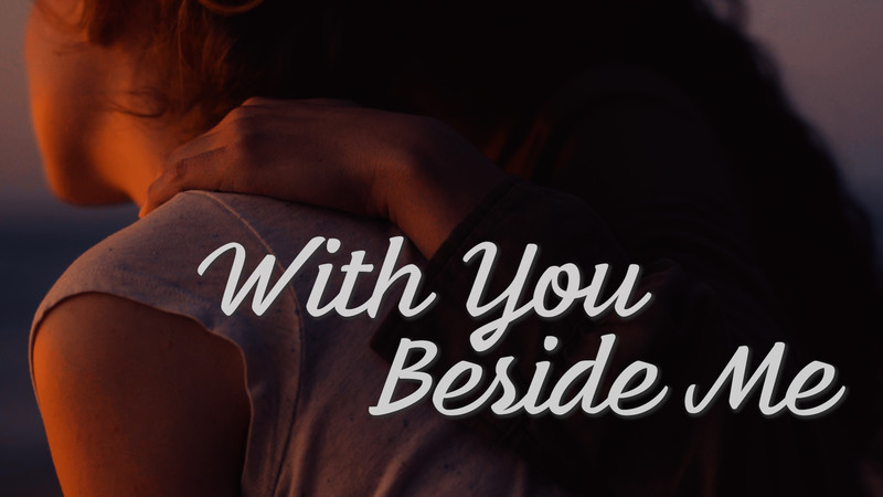 With You Beside Me