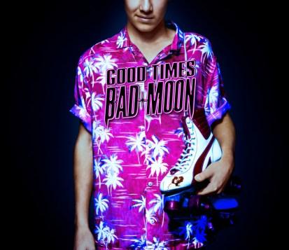 Good Times, Bad Moon