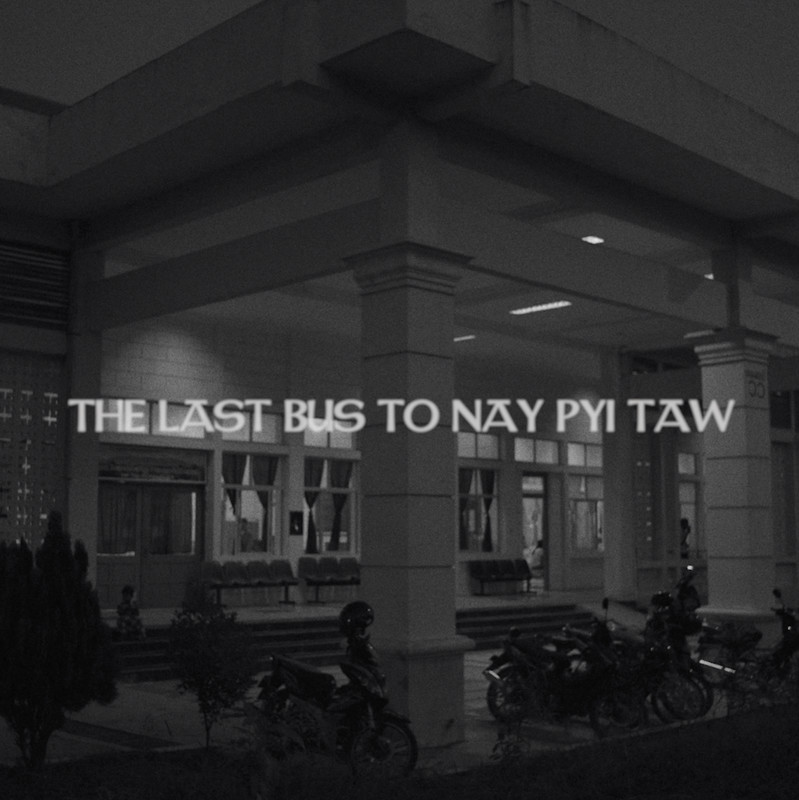 The Last Bus to Nay Pyi Taw