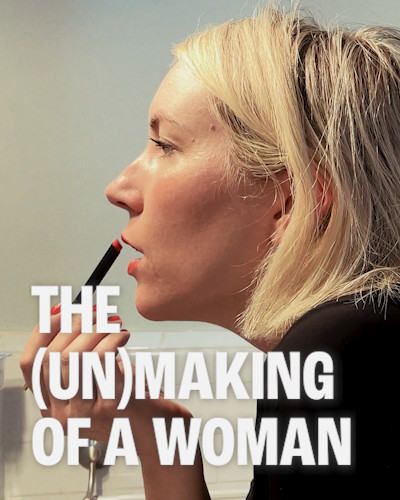 The (Un)Making of a Woman